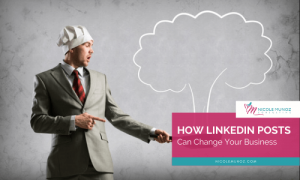 How LinkedIn Posts Can Change Your Business